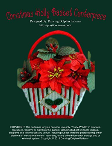 Christmas Holly Basket Centerpiece: Plastic Canvas Pattern