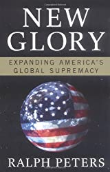 New Glory: Expanding America's Global Supremacy