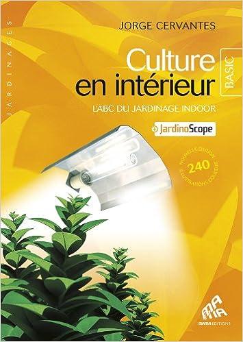 culture en interieur ; l\'abc du jardinage indoor\