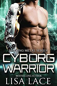 Cyborg Warrior: A Science Fiction Romance by [Lace, Lisa]