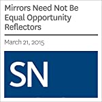 Mirrors Need Not Be Equal Opportunity Reflectors |  Society for Science & The Public