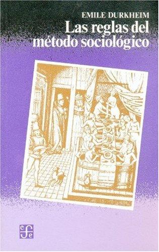 Las reglas del metodo sociologico/ The Rules of the Sociological Method (Spanish Edition) pdf