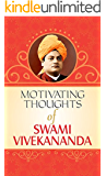 Motivating Thoughts of Swami Vivekananda (Life changing Motivational Thoughts (Quotes))