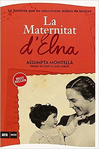 La maternitat d'Elna: Assumpta Montellà I Carlos: 9788493967963 ...