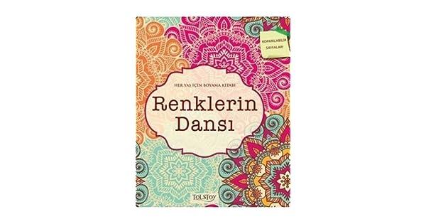 Renklerin Dansi Her Yas Icin Boyama Kitabi Koparilabilir Sayfalar