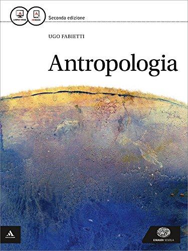 Antropologia. Per i Licei e gli Ist. magistrali. Con e-book. Con espansione online Ugo Fabietti