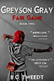 img - for Greyson Gray: Fair Game (The Greyson Gray Series) (Volume 2) book / textbook / text book
