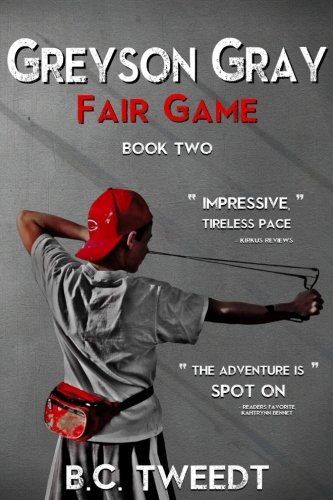Greyson Gray: Fair Game (The Greyson Gray Series) (Volume 2) PDF