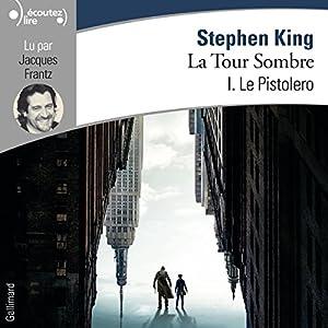 Le Pistolero (La Tour Sombre 1) Audiobook