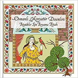 Osmanlı Minyatür Desenleri Büyükler Için Boyama Kitabı Amazonco