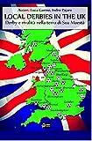 Local Derbies in the UK-Derby e rivalità nella terra di Sua Maestà