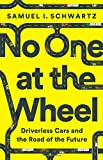 Image of No One at the Wheel: Driverless Cars and the Road of the Future