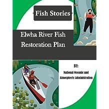 Elwha River Fish Restoration Plan (Fish Stories)