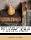 Pelayo; Conferencia Dada el 6 de Febrero de 1906 en la Asociacion de Conferencias de Madrid, Eduardo Saavedra Y Moragas, 1179941284