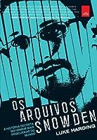 Os arquivos Snowden: a história secreta do homem mais procurado do mundo