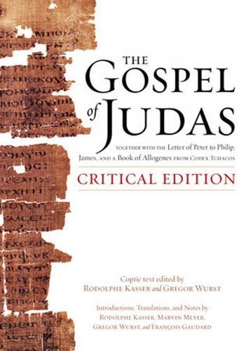 The Gospel of Judas, Critical Edition: Together with the Letter of Peter to Phillip, James, and a Book of Allogenes from