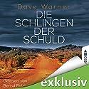 Die Schlingen der Schuld Hörbuch von Dave Warner Gesprochen von: Bernd Reheuser