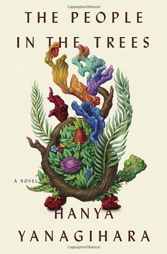 """""""The People in the Trees - A Novel"""" av Hanya Yanagihara"""