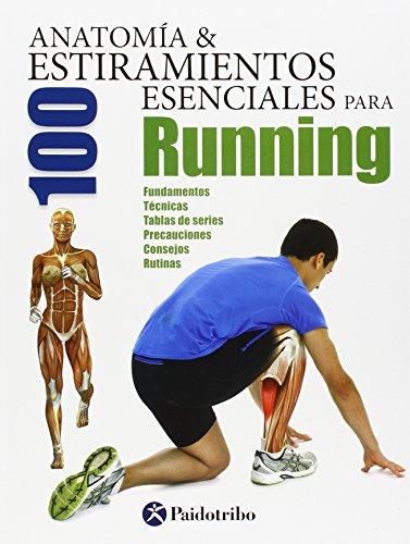 Descargar Libro Anatomía & 100 Estiramientos Esenciales Para Running Guillermo Seijas Albir