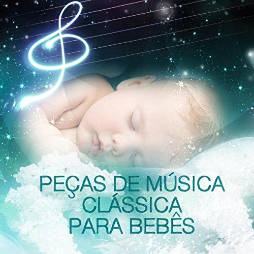 Peas de Msica Clssica para Bebs - Os Msicos Mais Conhecidos para Bebs, Msica Clssica para Primeira Infncia, Total Relajacin, Canes de Ninar para Prodgio Infantil