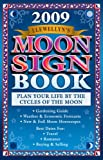 img - for Llewellyn's 2009 Moon Sign Book: Plan Your Life by the Cycles of the Moon (Annuals - Moon Sign Book) book / textbook / text book