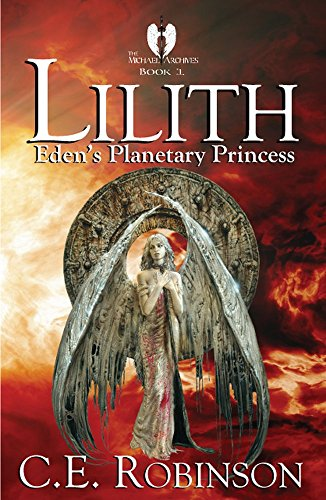 Lilith: Eden's Planetary Princess (The Michael Archives Book 1)