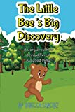 img - for The Little Bee's Big Discovery: A story about how being different is a good thing! book / textbook / text book