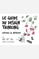 Le Guide du design thinking (VILLAGE MONDIAL) (French Edition) Paperback