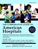 The Comparative Guide to American Hospitals, Grey House Publishing Staff, 1592371825