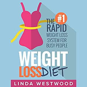 Weight Loss Diet: The #1 Rapid Weight Loss System for Busy People Audiobook