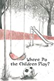 Free eBook - Where Do The Children Play