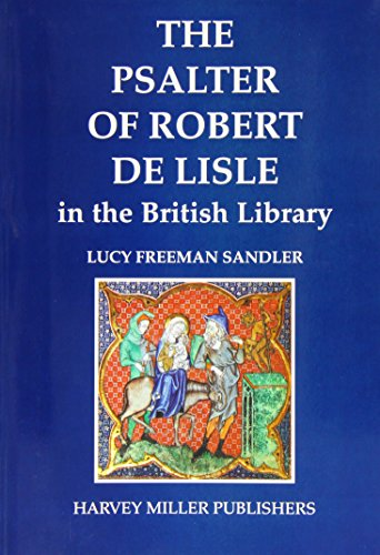 The Psalter of Robert de Lisle in the British Library (Studies in Medieval and Early Renaissance Art History)