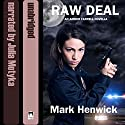Raw Deal: Bite Back Prequel Audiobook by Mark Henwick Narrated by Julia Motyka