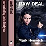 Raw Deal: Bite Back Prequel | Mark Henwick
