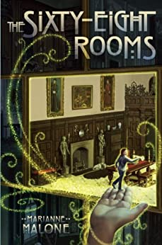 The Sixty-Eight Rooms (The Sixty-Eight Rooms Adventures) by [Malone, Marianne]