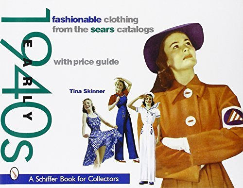 Fashionable Clothing from the Sears Catalogs: Early 1940s (A Schiffer Book for Collectors) by Skinner, Tina (2003) - 2003 Tin Collectors