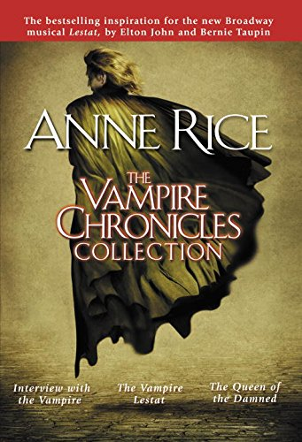 The Vampire Chronicles Collection: Interview with the Vampire, The Vampire Lestat, The Queen of the Damned: 1 (Collection Rice)
