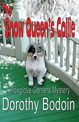 The Snow Queen's Collie (A Foxglove Corners Mystery) (Volume 15)