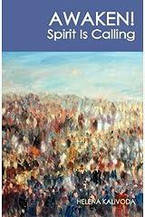 Awaken! Spirit Is Calling by Helena Kalivoda (2012-06-03) Paperback