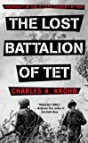 The Lost Battalion of TET, Charles A. Krohn, 1439101140