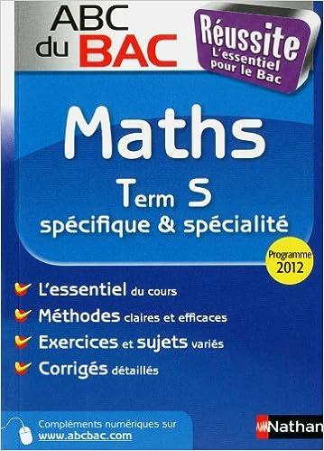 Livre gratuits en ligne ABC du BAC Réussite Maths Term S spécifique et spécialité pdf, epub ebook