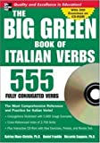 img - for The Big Green Book of Italian Verbs (Book w/CD-ROM): 555 Fully Conjugated Verbs (Big Book of Verbs Series) by Maes-Christie, Katrien, Franklin, Daniel, Saggese, Riccarda (2007) Paperback book / textbook / text book