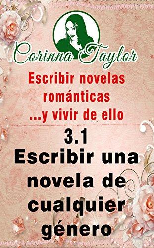 Escribir una novela de cualquier género (Escribir novelas románticas .y vivir de ello nº