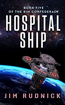 Hospital Ship (THE RIM CONFEDERACY Book 5) by [Rudnick, Jim]