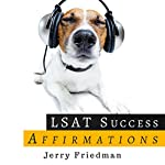 LSAT Success Affirmations: Master Your Mental State Master Your LSAT | Jerry Friedman