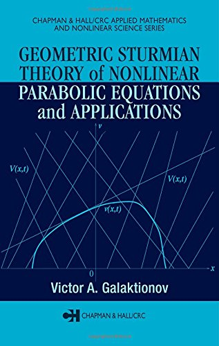 Geometric Sturmian Theory of Nonlinear Parabolic Equations and Applications (Chapman & Hall/CRC Applied Mathematics