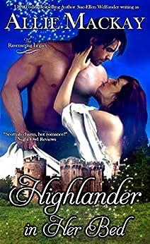 Highlander in Her Bed (The Ravenscraig Legacy Book 1) by [Mackay, Allie, Welfonder, Sue-Ellen]