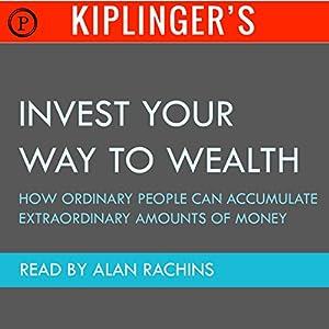 Kiplinger's Invest Your Way to Wealth Audiobook