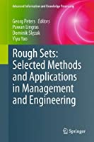 Rough Sets: Selected Methods and Applications in Management and Engineering Front Cover