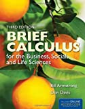 Brief Calculus for Business, Social and Life Sciences 3E, Armstrong, 0763793280